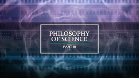 Thumbnail for entry Philosophy of science Part III