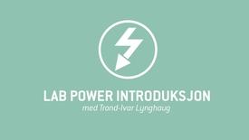 Thumbnail for entry 1. LAB Power introduksjon.mp4