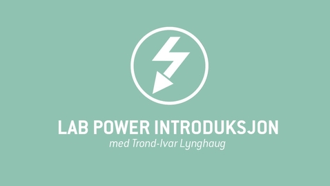 Thumbnail for entry 1. LAB Power introduksjon.mp4