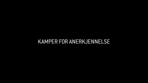 Thumbnail for entry Kamper for anerkjennelse