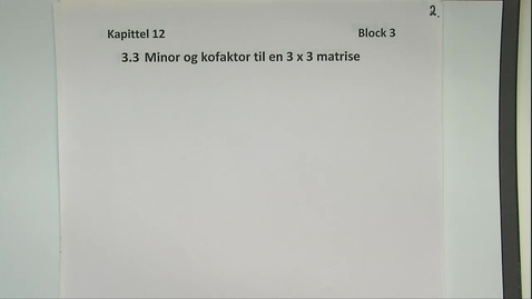 Thumbnail for entry Kapittel 12 3.3 Minor og kofaktor til en 3x3 matrise