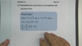 Thumbnail for entry Kapittel 11 2.5 Multiplikasjon og divisjon av komplekse tall på polar form