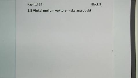 Thumbnail for entry Kapittel 14 3.5 Vinkel mellom vektorer - skalarprodukt