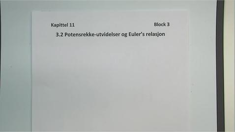 Thumbnail for entry Kapittel 11 3.2 Potensrekke-utvidelser og Eulers relasjon
