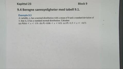 Thumbnail for entry Kapittel 23 9.4-3 Beregne sannsynligheter med tabell eksempel 9.3