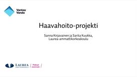 Thumbnail for entry Tutkittua tietoa Vantaalta - Oivalluksia opinnäytetöistä, Haavahoito-projekti