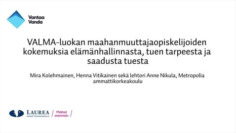 Thumbnail for entry Tutkittua tietoa Vantaalta - Oivalluksia opinnäytetöistä, VALMA-luokan maahanmuuttajaopiskelijoiden kokemuksia elämänhallinnasta, tuen tarpeesta ja saadusta tuesta