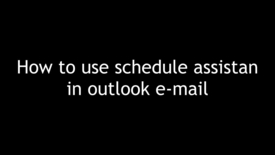 Thumbnail for entry How to use schedule assistant in Outlook e-mail