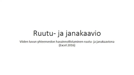 Thumbnail for entry Ruutu- ja janakaavio