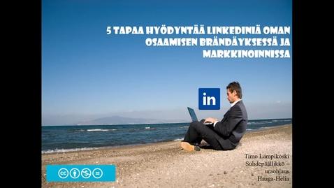 5 tapaa hyödyntää LinkedIniä oman osaamisen brändäyksessä ja markkinoinnissa