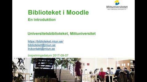 Thumbnail for entry Biblioteket i Moodle. En introduktion