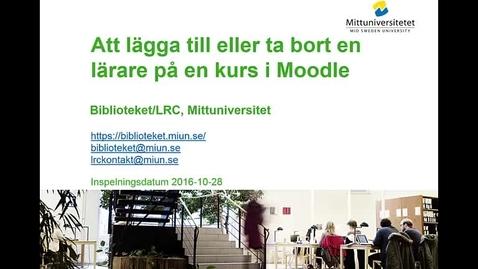 Thumbnail for entry Att lägga till eller ta bort en lärare i Moodle