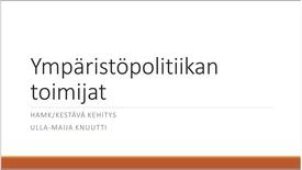 Thumbnail for entry Ympäristöpolitiikka ja toimintaryhmätyö