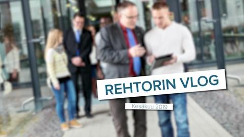 Thumbnail for entry Rehtorin VLOGi / Kesäkuu 2019
