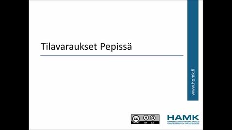 Thumbnail for entry Tilavaraukset HAMKin Pepissä