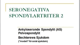 Miniatyr för inlägg T8 Reumatologi - Tema RyggNS Seronegativa spondylartriter del2 BWahlin vt11.mp4
