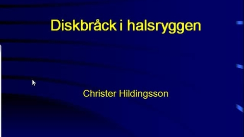 Miniatyr för inlägg T8 Ortopedi - CH Halsdiskbråck 2011.mp4