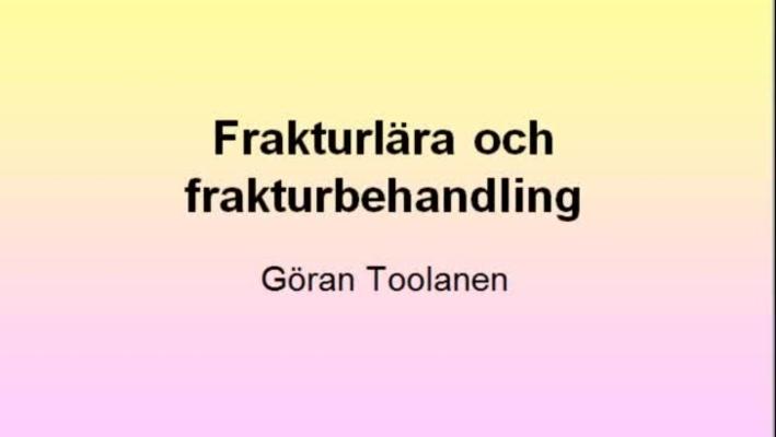 T8 Ortopedi - Frakturer Allmän frakturlära GT vt11.mp4
