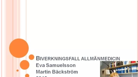 Miniatyr för inlägg T8 Allmänmedicin - Läkemedelsbiverkningar fall 3 Emil (validerad HT18).mp4