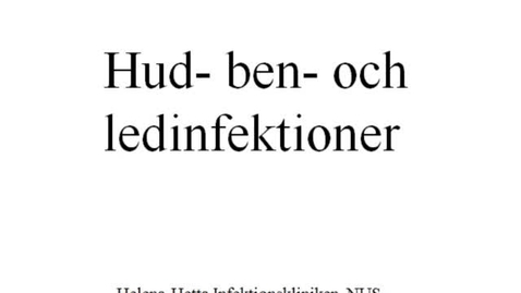 Miniatyr för inlägg T8 Infektion - Hud ben och led infektioner_Helena Hetta_del 1(validerad HT18).mp4