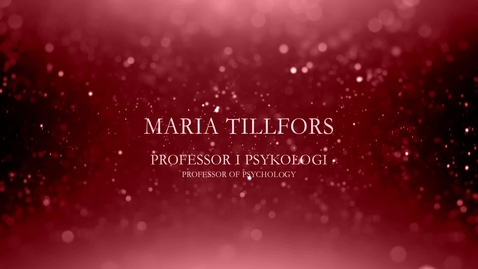 Thumbnail for entry Maria Tillfors, professor i psykologi