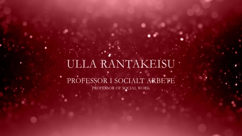 Thumbnail for entry Ulla Rantakeisu, professor i socialt arbete