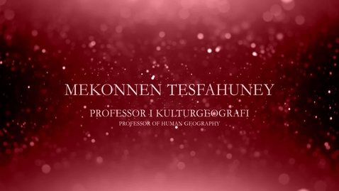 Thumbnail for entry Mekonnen Tesfahuney, professor i kulturgeografi