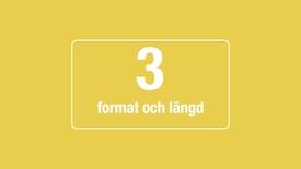 Miniatyr för inlägg 3. Format och längd