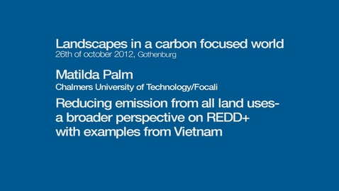 Miniatyr för inlägg Reducing emission from all land uses - a broader perspective on REDD+  with examples from Vietnam