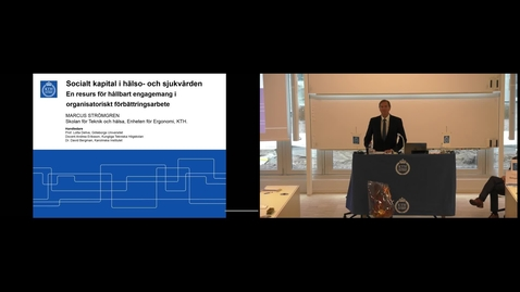 "Thumbnail for entry Marcus Strömgren PhD Defense at STH/KTH - 170929: ""Social capital in healthcare: A resource for sustainable engagement in organizational improvement work"""