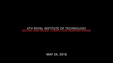 Thumbnail for entry Seminar by Professor Roger B. Dannenberg- May 24, 2018