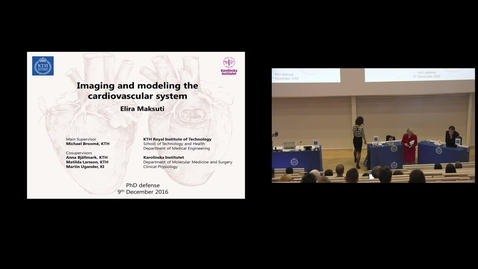 "Thumbnail for entry Elira Maksuti PhD Defense at STH/KTH - 161209: ""Imaging and modeling the cardiovascular system"""