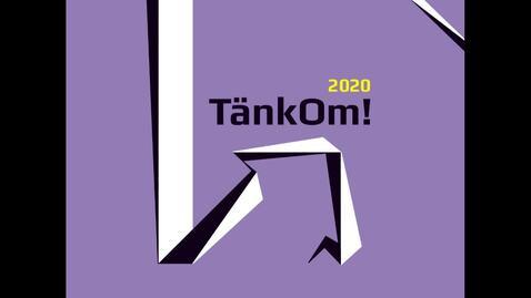 Miniatyr för inlägg TänkOm  2020 - Presentation av Vinnarna!