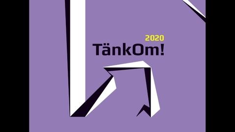 Miniatyr för inlägg TänkOm  2020 -  Presentationer tävlande grupper
