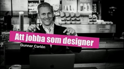Miniatyr för inlägg Gunnar Carlén – Att jobba som designer: expectations vs reality / 2019