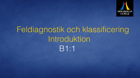 Thumbnail for entry Feldiagnostik och klassificering - Modul B1:1