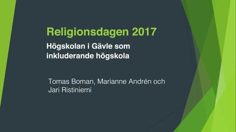 Thumbnail for entry Religionsdagen 2017 - Högskolan i Gävle som inkluderande högskola