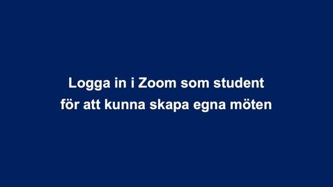 Thumbnail for entry Logga in som student i Zoom - För att kunna skapa egna möten