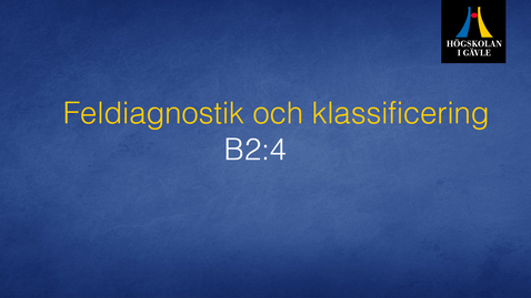 Thumbnail for entry Feldiagnostik och klassificering - Modul B2:4