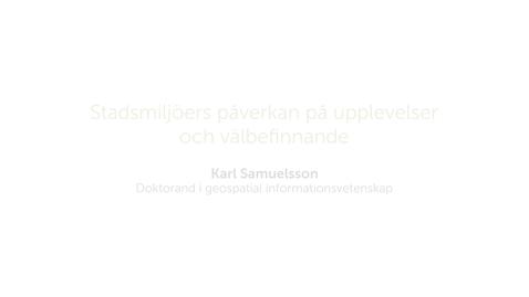 Thumbnail for entry Forskarna på slottet 27 mars  2018 - Stadsmiljöers påverkan på upplevelser och välbefinnande