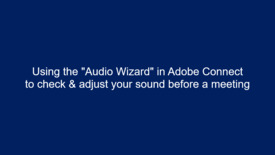 """Thumbnail for entry Using the """"Audio Wizard"""" in Adobe Connect"""