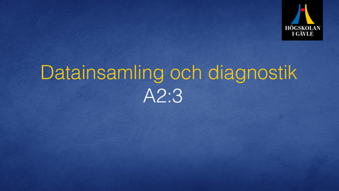 Thumbnail for entry Datainsamling och diagnostik -  Modul A2:3