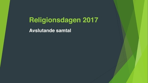 Thumbnail for entry Religionsdagen 2017 - Avslutande samtal