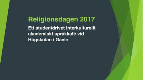 Thumbnail for entry Religionsdagen 2017 - Ett studentdrivet interkulturellt akademiskt språkkafé