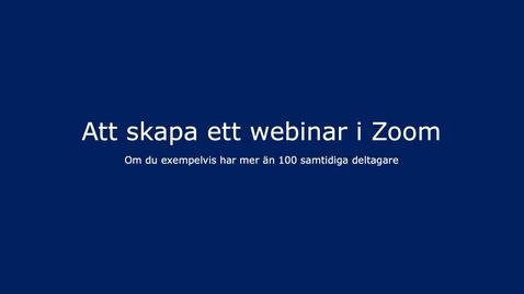 Thumbnail for entry Skapa ett nytt Webinar i Zoom