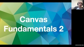 Thumbnail for entry Canvas Fundamentals Training Part II