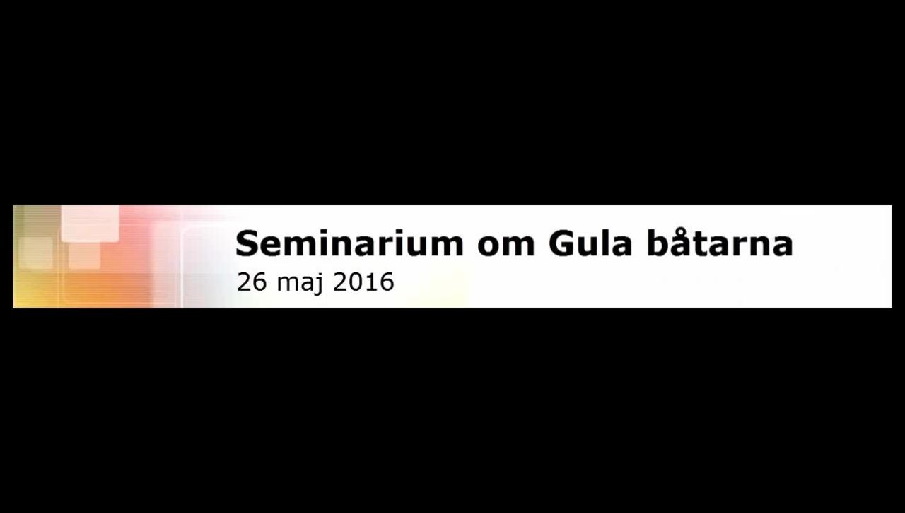 Seminarium om Gula båtarna 26 maj