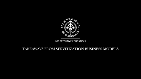 Thumbnail for entry Takeaways form Servitization Business Models