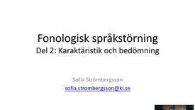Thumbnail for entry Fonologisk språkstörning - Del 2: Karaktäristik och bedömning - Quiz