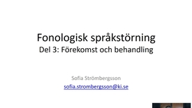 Thumbnail for entry Fonologisk språkstörning - Del 3: Förekomst och behandling - Quiz